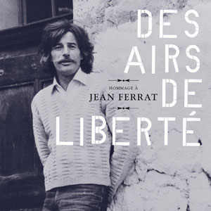 Hommage-a-Jean-Ferrat-Des-airs-de-liberte